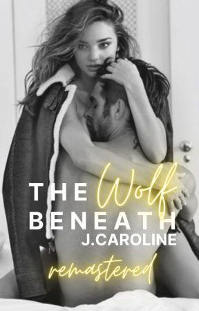 The Wolf Beneath [The Wolf Series #1] by PrettyInPinkJessicaa