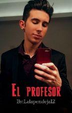 Enamorada de mi profesor (Mariano Bondar y tu) by Lalapendeja12