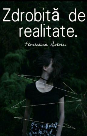 Zdrobită De Realitate by -WildAngel-