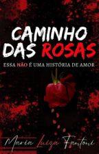 Caminho das Rosas 🌹 (Liberte-se!) by arlequinaaa