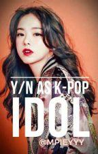 Y/N as K-pop Idol (CLOSE REQUEST)✔ by mpieyyy