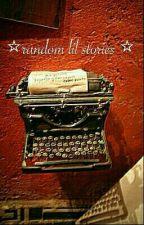 ⭐ random lil stories ⭐ by luciferisapenguin