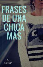 Frases de una chica más by LindaNutella12