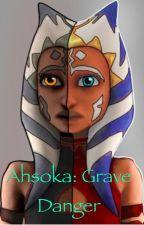 Ahsoka: Grave Danger by AhsokaTanoJedi