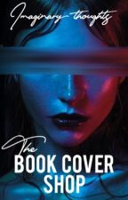 Book Cover Shop (OPEN) by Imaginary_Thoughts