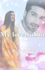 Tujhe yaad na meri aaye- my love SuKor SS by Sukorian