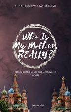 Who is my mother, really? (A Shadow and Bone Fanfic) by IvoryAnna
