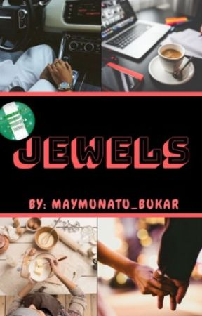 Jewels|✔️ by Maymunatu_Bukar