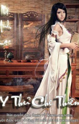 Đọc truyện [Full Bộ] Y Thủ Che Thiên [Truyện Chữ]