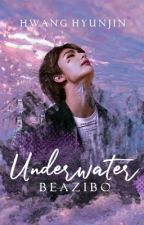 underwater | hwang hyunjin ✓ by beazibo