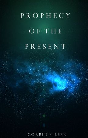 Prophecy of the Present by xBlueAvenue
