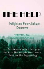 THE HELP (twilight and percy jackson crossover) {SLOW UPDATES} by 2MysteriousGem