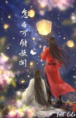 Đọc truyện [ ĐM/ Edit ] Thiên quan tứ phúc _ Mặc Hương Đồng Xú