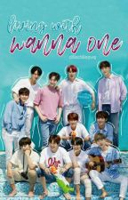Living With Wanna One // Wanna One by seungwooonlyyours
