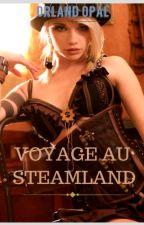 Voyage au STEAMLAND by ORLAND27OPAL