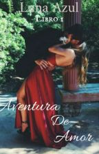 Aventura de amor by luna27azul