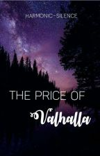 The Price of Valhalla ✔ by harmonic-silence
