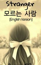 Stranger (The 2nd story of 'The Mysterious Fangirl') (English) by bunny197_