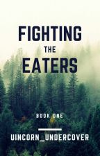 Fighting The Eaters « Summer 2018 » by uincorn_undercover