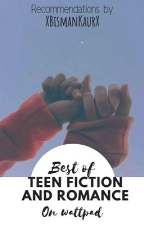 Best of Teen Fiction and Romance on Wattpad  by xBismanx