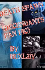 Death spawn (decendants fan fic) by Huxl31y