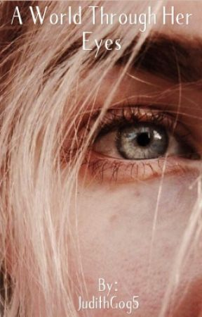 A World Through Her Eyes by JudithGog5