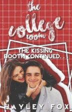 The College Room [THE KISSING BOOTH #2 - FAN FICTION] by Haylexia
