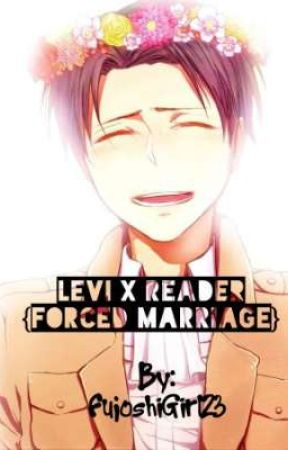 Levi x Reader {Forced Marriage} - His Condition - Wattpad
