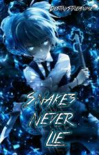 Snakes Never Lie by DestinyStyleAnime