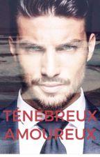TÉNÉBREUX AMOUREUX by YolaFch8
