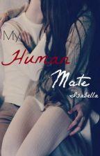 My Human Mate by Isabellalisa