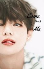 Come Back To Me/ Kim Taehyung BTS by shinystar4