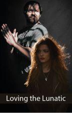 Loving the lunatic by WWE1Dprincess