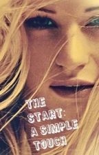 The Start: A Simple Touch (GirlxGirl) by AliciaBloMieLudick