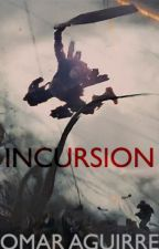 Incursion by omaraguirre