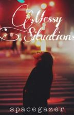 Messy Situations  by spacegazer