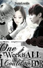One Week is All I Could Ask For (A BTS Love Story) by NatalyLovesBTS