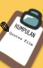 Kumpulan Qoutes Film by alya_nabilaaa