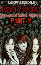 Demon's Revenge ((short sequel of Demon's University)) by LadyInSoul