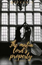 The   Mafia  Lord's  Property (Bullet  Series) by queend-z