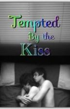 Tempted By The Kiss {on hold} by Be_My_Seme