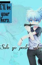 Solo yo podré salvarte. (Nagisa y tú) by angeleia19