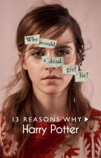 13 Reasons Why ► Harry Potter by Lacrium