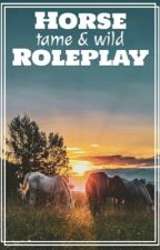 Horse roleplay (tame and wild)  by bloodsnowflake_