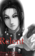 Relent [Illumi] by ErwinsRightEyebrow