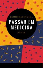 O MÉTODO MAIS FÁCIL PARA PASSAR EM MEDICINA NO ENEM. by Matheus10Calheiros