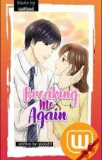 Breaking Me Again.  by yoola19