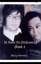 It Goes On Endlessly: Book Two by A7XandPugs