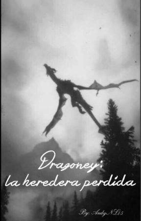 Dragoney: la heredera perdida by AndyNL15