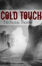 Cold Touch by Hiiiiiiiiiii